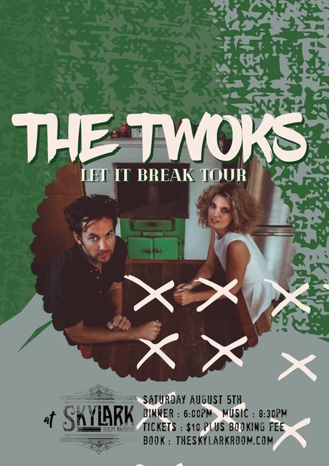 The Twoks let it break tour