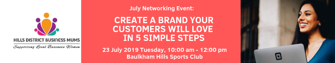 HDBM JULY NETWORKING EVENT: Create a brand your customers will love in 5 simple steps