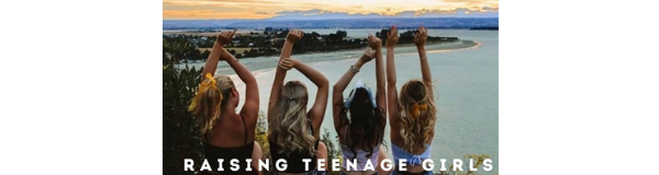 Raising Teenage Girls